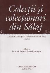 """Astăzi are loc lansarea anuarului """"Colecţii şi colecţionari din Sălaj"""""""