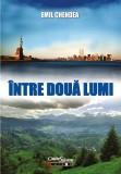 """Lansare de carte: Emil Chendea – """"Între două lumi"""""""