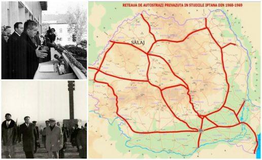 Ceauşescu avea un plan grandios prin care Sălajul ar fi avut deja autostradă