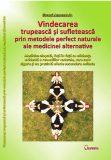 RAFTUL CU CARTE: Vindecarea trupească şi sufletească prin metodele perfect naturale ale medicinei alternative