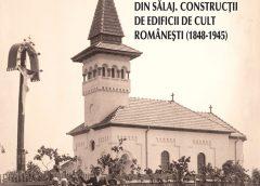 ''Biserici și Comunități din Sălaj. Construcții de Edificii de Cult Românești (1848-1945)''. Apariție editorială de excepție, semnată de zălăuanul Bogdan Ilieș